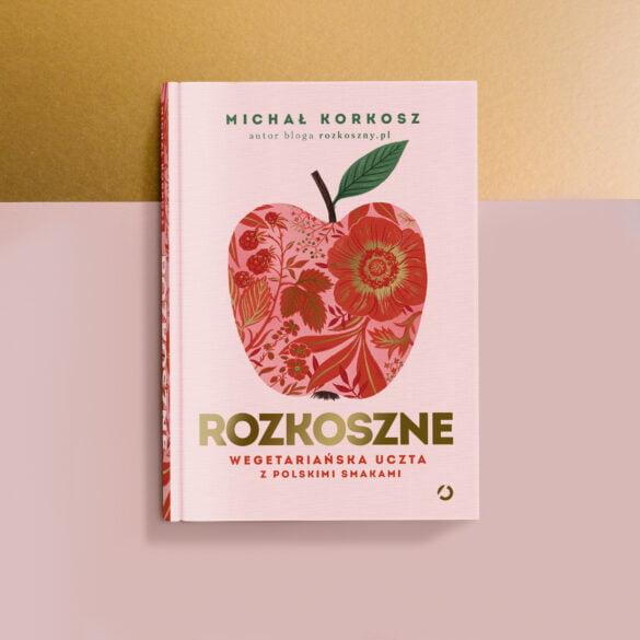 Rozkoszne. Wegetariańska uczta z polskimi smakami – już dostępna! 13
